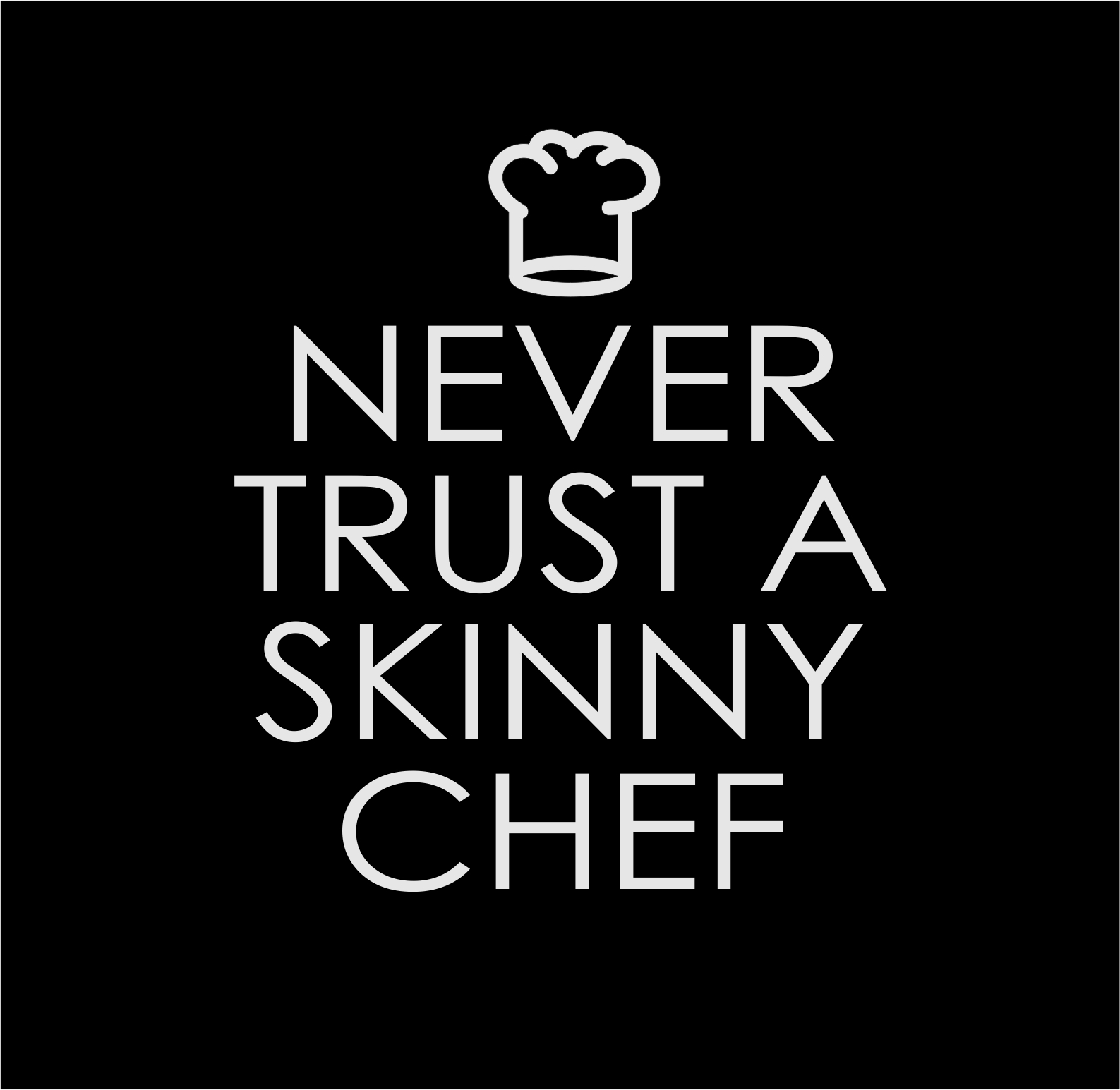 never trust a skinny